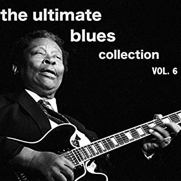 The Ultimate Blues Collection, Vol. 6