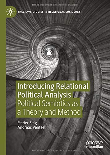 Compare Textbook Prices for Introducing Relational Political Analysis: Political Semiotics as a Theory and Method Palgrave Studies in Relational Sociology 1st ed. 2020 Edition ISBN 9783030487799 by Selg, Peeter,Ventsel, Andreas