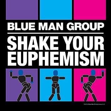 Shake Your Euphemism