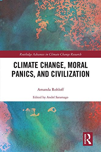 Climate Change, Moral Panics and Civilization (Routledge Advances in Climate Change Research)