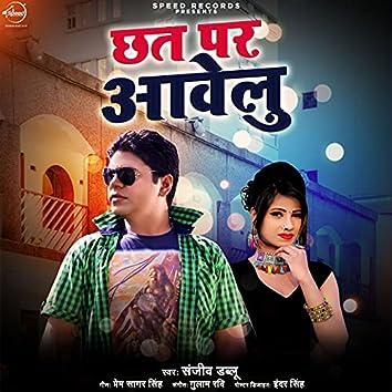 Chhat Par Aawelu - Single