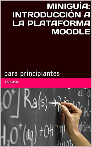 miniGuía: introducción a la plataforma Moodle: para principiantes