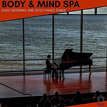 Body & Mind Spa - Easy Listening And Solo Piano Tunes