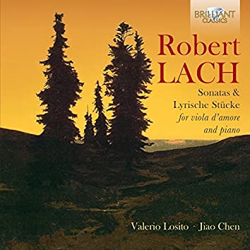 Robert Lach: Sonatas & Lyrische Stücke for Viola d'Amore and Piano