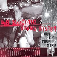 Out of Your Mind by Dub Narcotic Sound System (1998-08-11)