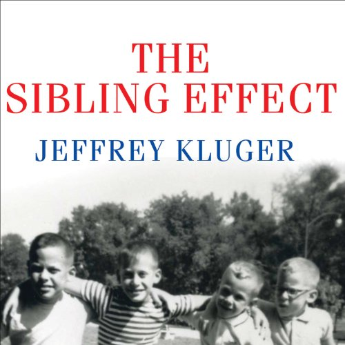 The Sibling Effect     What the Bonds among Brothers and Sisters Reveal about Us              By:                                                                                                                                 Jeffrey Kluger                               Narrated by:                                                                                                                                 Pete Larkin                      Length: 8 hrs and 56 mins     59 ratings     Overall 3.9