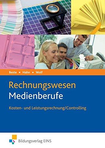 Die Wirtschaftsreihe für Medienberufe: Rechnungswesen Medienberufe: Kosten- und Leistungsrechnung / Controlling: Schülerband