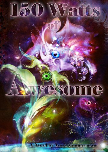 150 Watts of Awesome (English Edition)