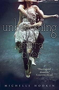 The Unbecoming of Mara Dyer by [Michelle Hodkin]