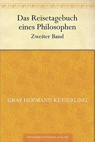 Das Reisetagebuch eines Philosophen. Zweiter Band