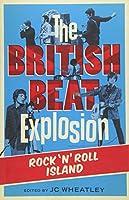 The British Beat Explosion: Rock 'n' Roll Island