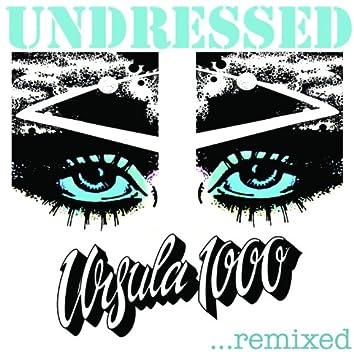 Undressed...remixed