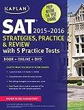 Kaplan SAT Strategies, Practice & Review 2015-2016: With 5 Practice Tests: Book ] Online + DVD