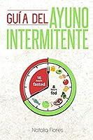 Guía del Ayuno Intermitente: guía rápida y completa para mujeres y hombres (Spanish Version)