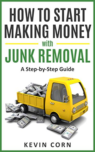 How to Start Making Money with Junk Removal: A Step-by-Step Guide