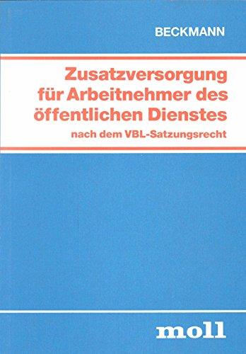 Zusatzversorgung für Arbeitnehmer des öffentlichen Dienstes nach dem VBL-Satzungsrecht