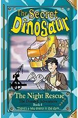 The Secret Dinosaur: Book 4: The Night Rescue (The Dinotek Adventures) Paperback