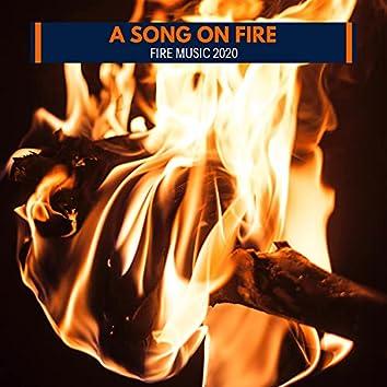 A Song on Fire - Fire Music 2020