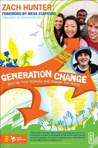 Generation Change: Roll Up Your Sleeves and Change the World (English Edition)