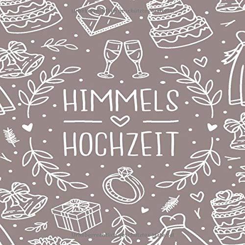 Himmels Hochzeit: Himmelshochzeit 100 Jahre Gästebuch zum Hochzeitstag nach 100 Jahren. Zum...