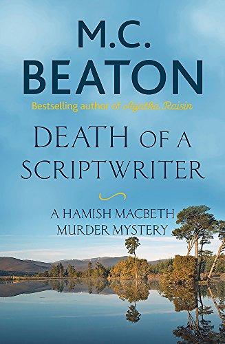 Death of a Scriptwriter (Hamish Macbeth) 1472124502 Book Cover