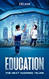 Education: The Next Hundred Years
