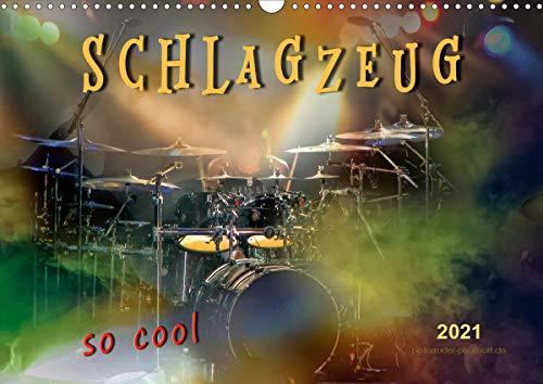 Schlagzeug - so cool (Wandkalender 2021 DIN A3 quer)