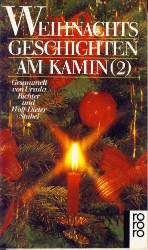 Weihnachtsgeschichten am Kamin. - Orig.-Ausg.. - Reinbek bei Hamburg : Rowohlt-Taschenbuch-Verl.