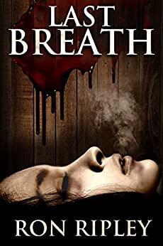 Last Breath: Supernatural Horror with Scary Ghosts & Haunted Houses (Haunted Collection Series Book 7) by [Ron Ripley, Scare Street, Emma Salam]
