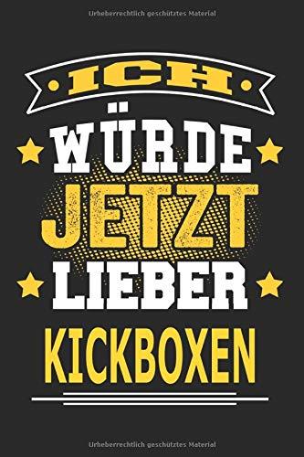 Ich würde jetzt lieber kickboxen: Notizbuch, Notizblock, Geburtstag Geschenk Buch mit 110 linierten Seiten