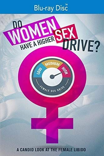 Do Women Have a Higher Sex Drive [Blu-ray]
