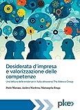 Desiderata d'impresa e valorizzazione delle competenze: Una lettura delle evidenze in Italia attraverso The Adecco Group (Italian Edition)