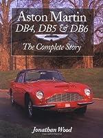 Aston Martin DB4, DB5 & DB6: The Complete Story (Crowood Autoclassic)