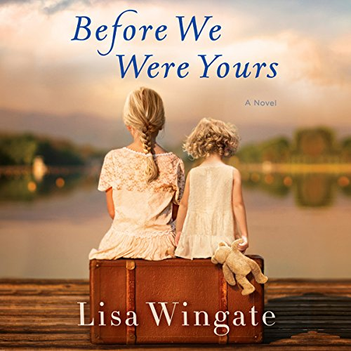 Before We Were Yours     A Novel              By:                                                                                                                                 Lisa Wingate                               Narrated by:                                                                                                                                 Emily Rankin,                                                                                        Catherine Taber                      Length: 14 hrs and 29 mins     49,668 ratings     Overall 4.7