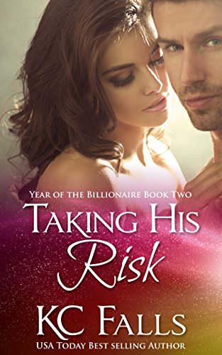 Book: Taking his Risk (Year of the Billionaire Part 2) by K.C. Falls