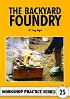 The Backyard Foundry (Workshop Practice, No. 25) by B. Terry Aspin(1997-06-10)