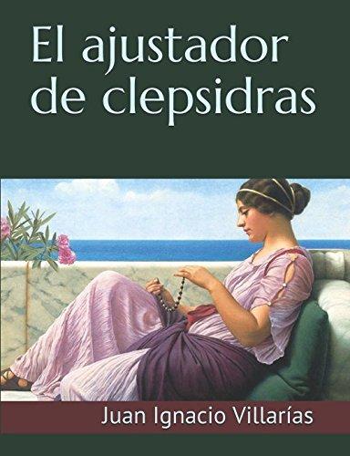 El ajustador de clepsidras: Novela bizantina
