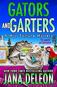 Gators and Garters (A Miss Fortune Mystery Book 18) by [Jana Deleon]