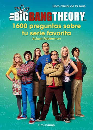 The Big Bang Theory. 1.600 preguntas sobre tu serie favorita (Series y Películas)