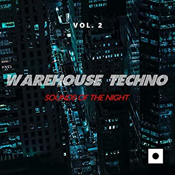 Warehouse Techno, Vol. 2 (Sounds Of The Night)
