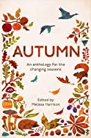 Autumn: An Anthology for the Changing Seasons by Melissa Harrison The Wildlife Trusts(2016-08-25)