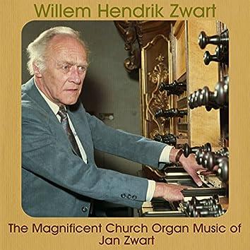 The Magnificent Church Organ Music of Jan Zwart