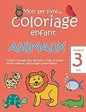 Mon 1er livre de coloriage enfant ANIMAUX — À partir de 3 ans — Cahier coloriage pour garçons & filles, 40 beaux motifs animaux, gribouillage contre ... — Apprendre à colorier pour enfants de 3 ans
