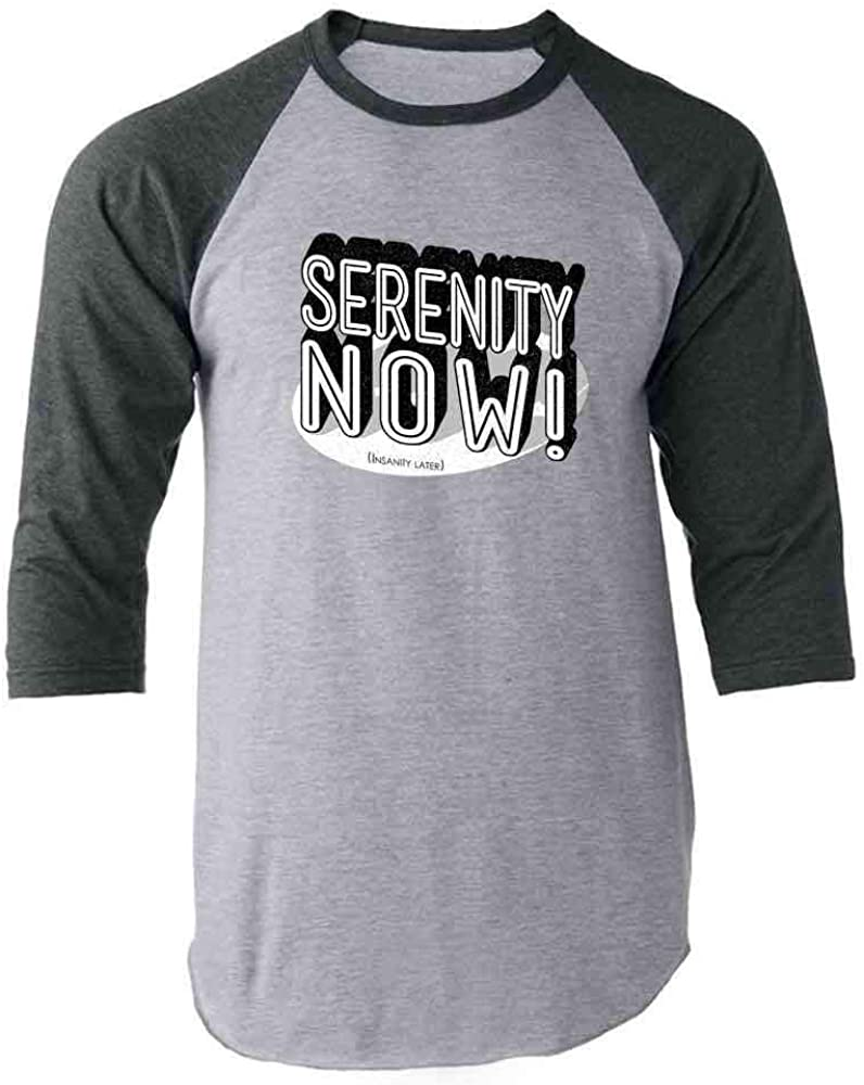 Serenity Now! (Insanity Later)