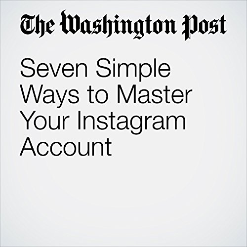 Seven Simple Ways to Master Your Instagram Account audiobook cover art