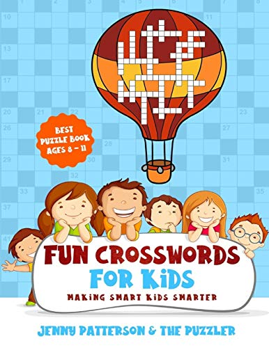 FUN CROSSWORDS FOR KIDS: BEST PUZZLE BOOK FOR KIDS AGES 8 TO 11