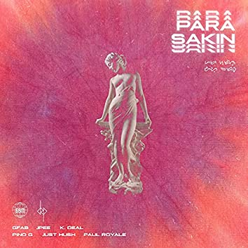 Para Sakin (feat. Jpee, K. Deal, Pino G, Just Hush & Paul Royale)