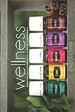 Wellness: Essential Oils for Wellness, Purpose, & Abundance