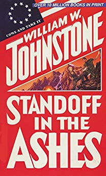 Standoff in the Ashes by [William W. Johnstone]