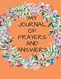 My Journal Of Prayers And Answers: Guide To Prayer, Praise and Thanks Modern Calligraphy and Lettering : Journal and Notebook gift - With Lined and Blank Pages